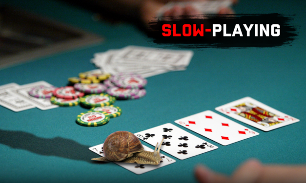 Quando você deve dar slow-play?